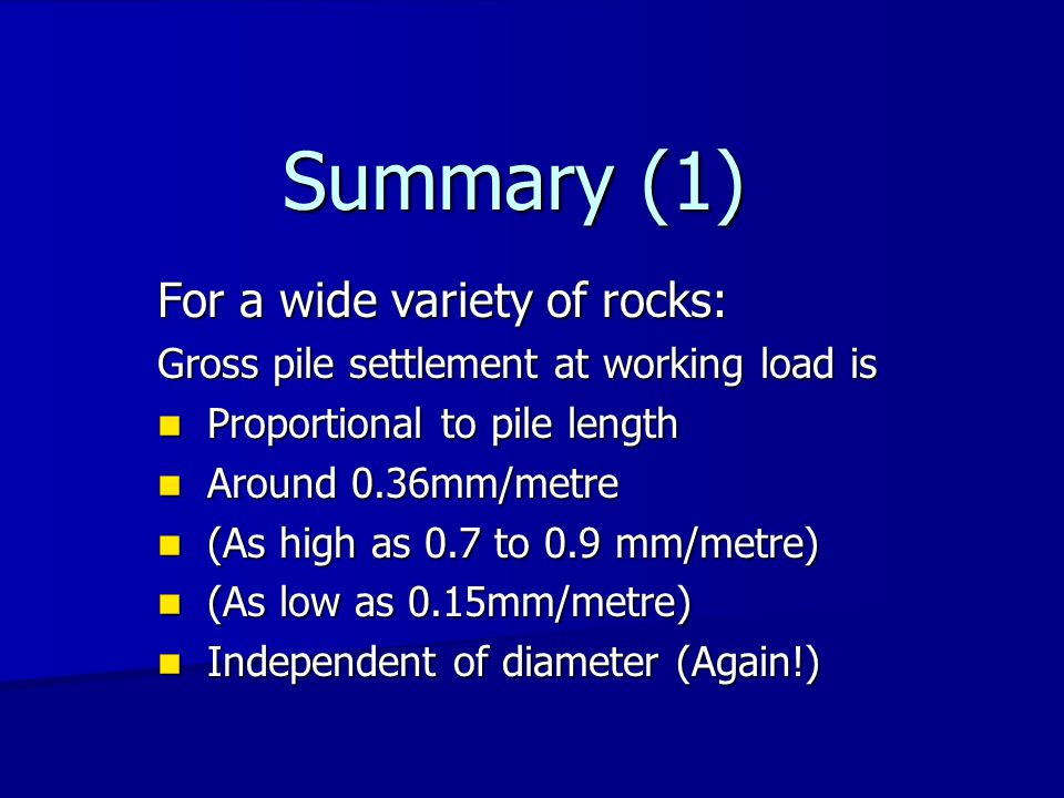Summary (2) Comparison with static tests Tests on micropiles socketed into rock (Gross pile settlement at working load) Static Dynamic Static Dynamic Av.