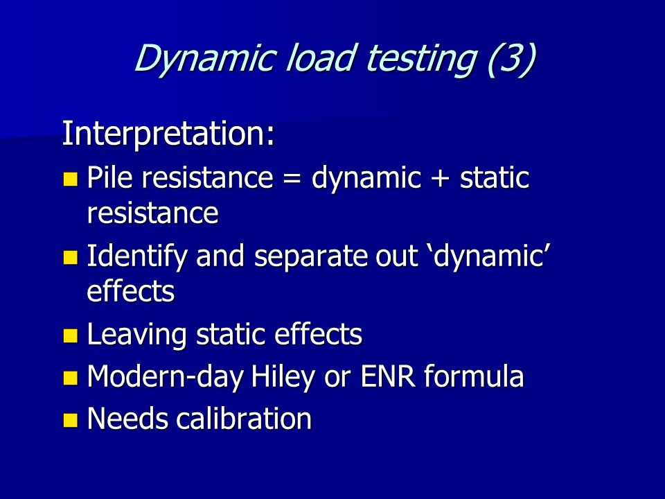 Dynamic load testing (3) Techniques and systems: 'Case' and CAPWAPC 'Case' and CAPWAPC TNOWave, PiD, SVIDYN TNOWave, PiD, SVIDYN Simbat (CEBTP) Simbat (CEBTP)