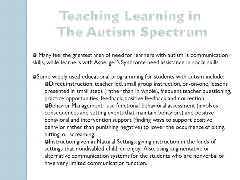 Instruction for learners with Asperger's Syndrome will look differently than someone with autism.