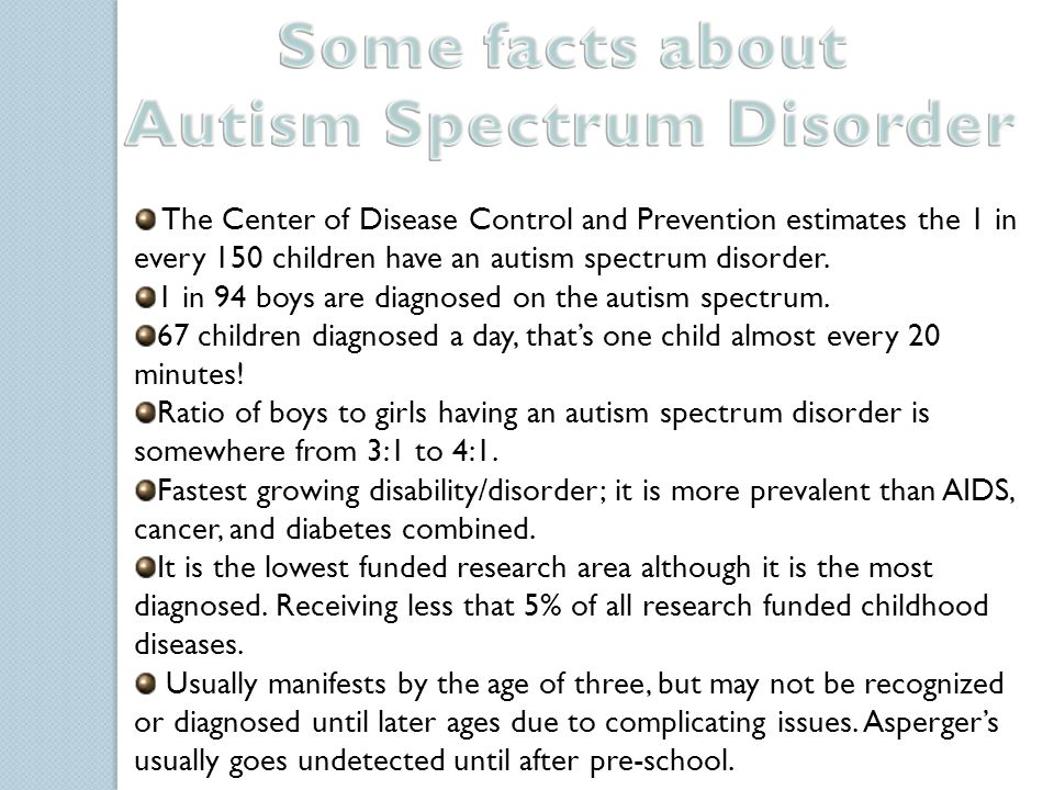 There is an increased risk of having an autism disorder among siblings of individuals with the disorder, approximately 5% of siblings will also exhibit the condition.