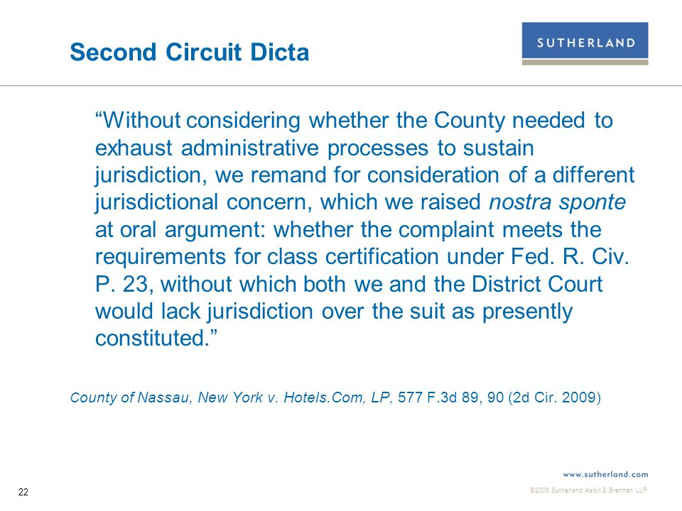 ©2009 Sutherland Asbill & Brennan LLP 23 First Circuit Dicta  [D]enial [of class certification] would...