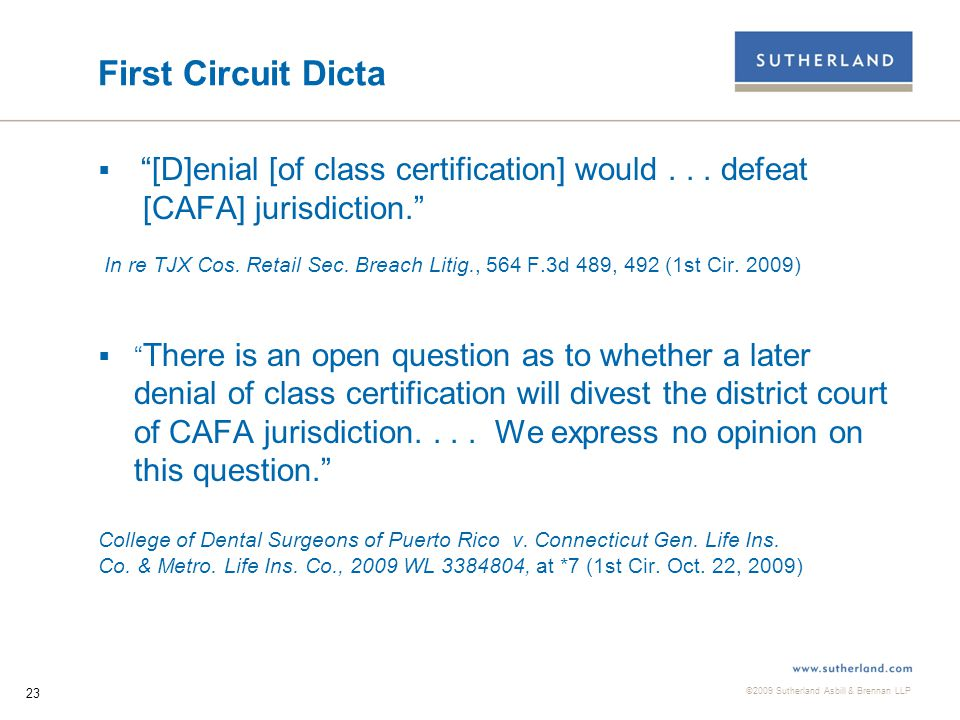 ©2009 Sutherland Asbill & Brennan LLP 24 Trejo Court Followed Second Line of Cases In holding that CAFA jurisdiction...