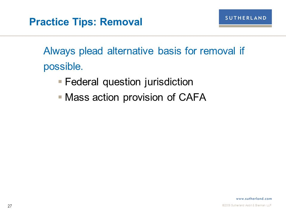 ©2009 Sutherland Asbill & Brennan LLP 28 Practice Tips: Compelling Arbitration  Always move to compel arbitration and stay proceedings, instead of moving to compel arbitration and dismiss.