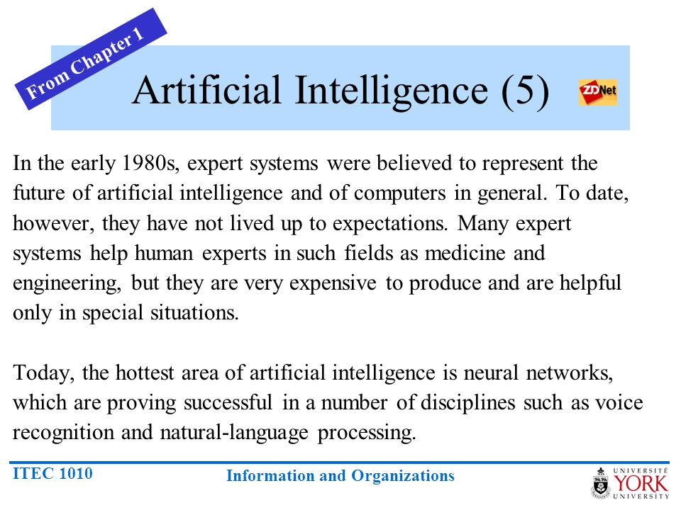 ITEC 1010 Information and Organizations Artificial Intelligence (6) There are several programming languages that are known as AI languages because they are used almost exclusively for AI applications.