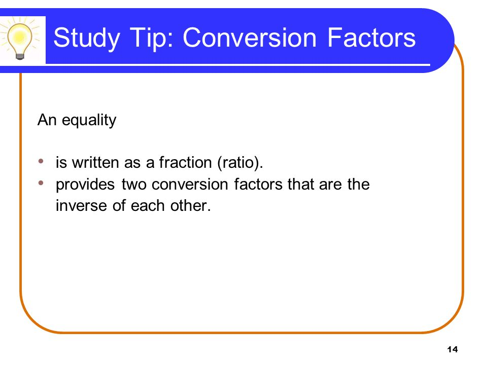 15 Learning Check Write the equality and conversion factors for each of the following.