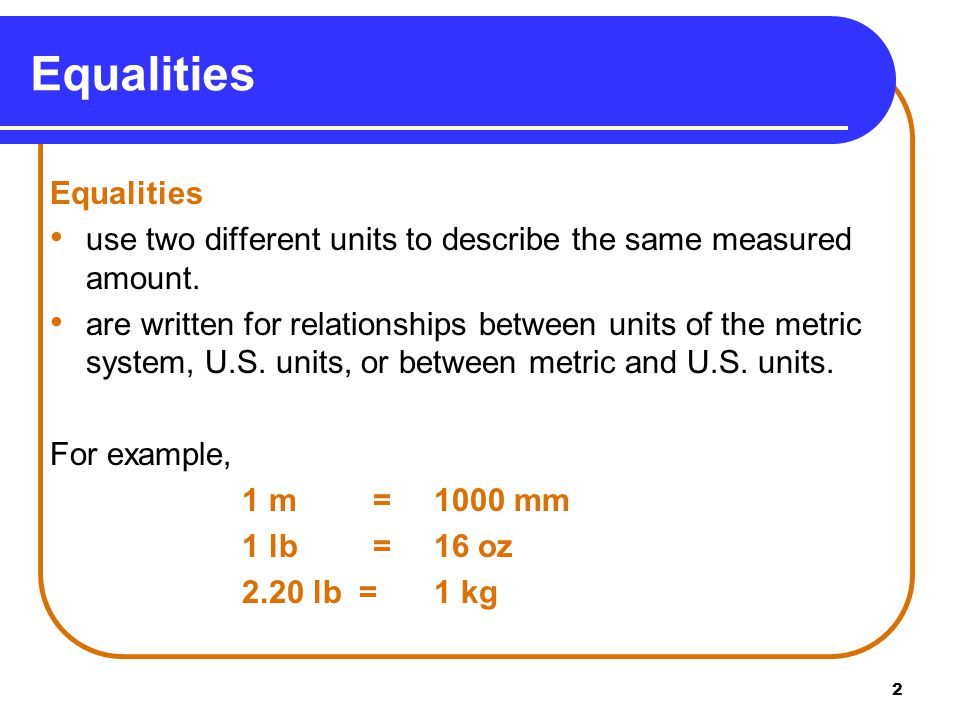 3 Exact and Measured Numbers in Equalities Equalities between units in the same system of measurement are definitions that use exact numbers.