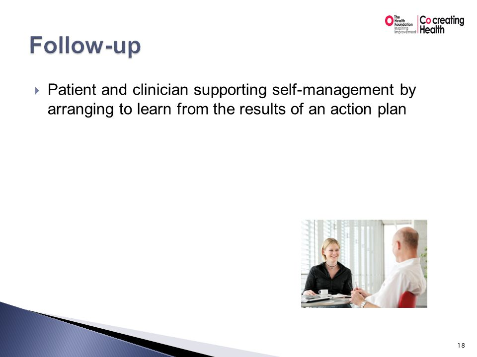  Clinician and patient examine challenges to self- management and collaboratively identify possible solutions to try out 19