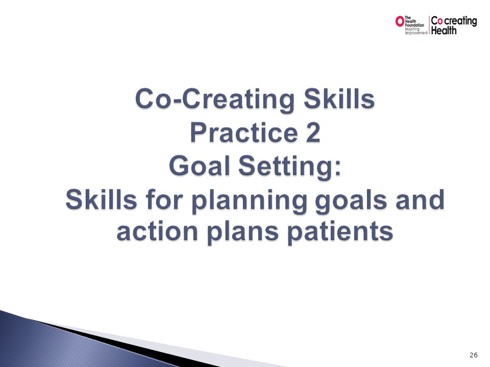 The patient's perspective  Agenda, priorities  Level of activation  Importance and confidence 27