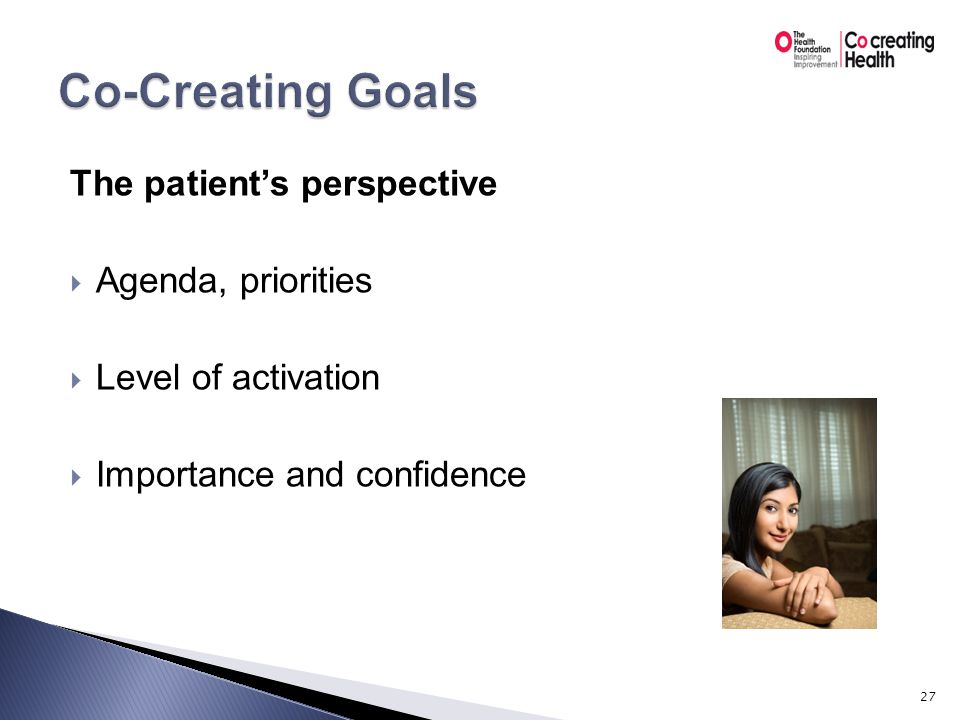 The clinician's perspective  Patient health status  Take a long-term view  Supporting autonomy and choice 28