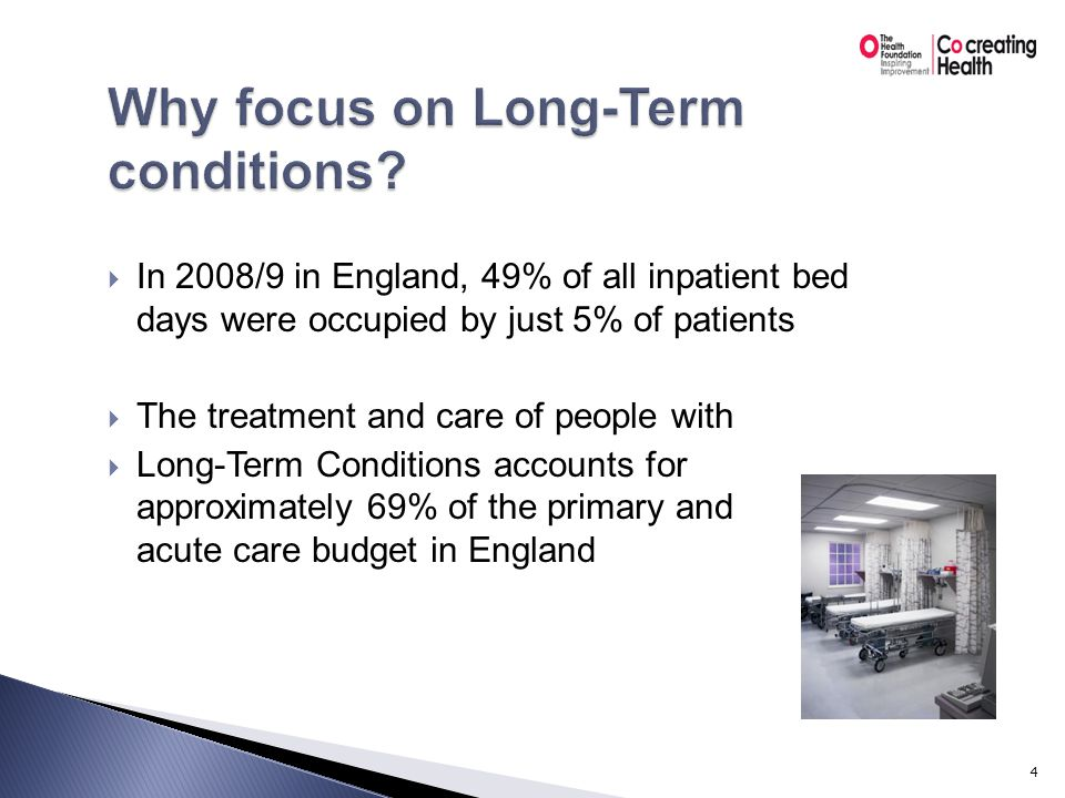  People with LTCs are far higher users of health and social care services than average, accounting for approximately 50% of General Practice consultations, 65% of out-patient appointments and 70% of inpatient bed days.