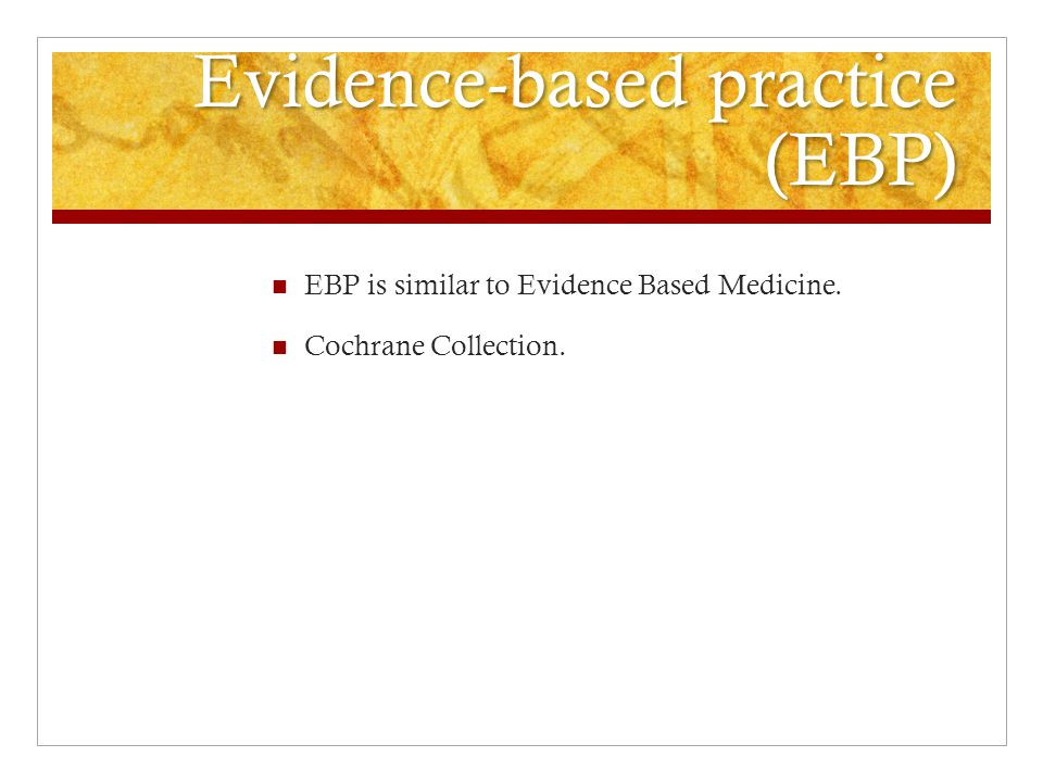 Steps recommended by an Evidence-based approach 1) Pose a clinically relevant and specific focused question about the care of a particular patient (e.g.