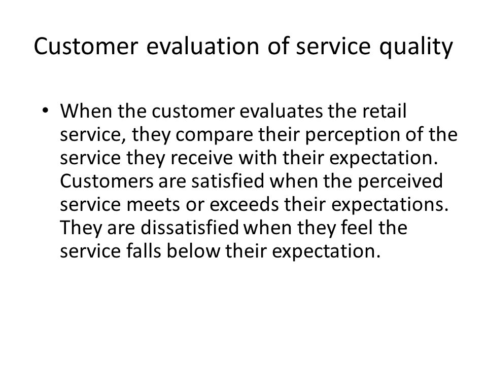 Role of expectations Customer expectations are based on the customer knowledge and experiences.