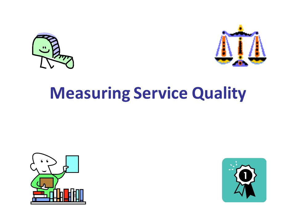 What is the measurement of service quality.