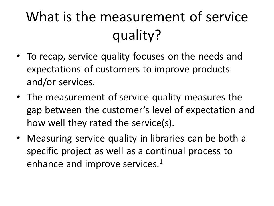 Why measure service quality.