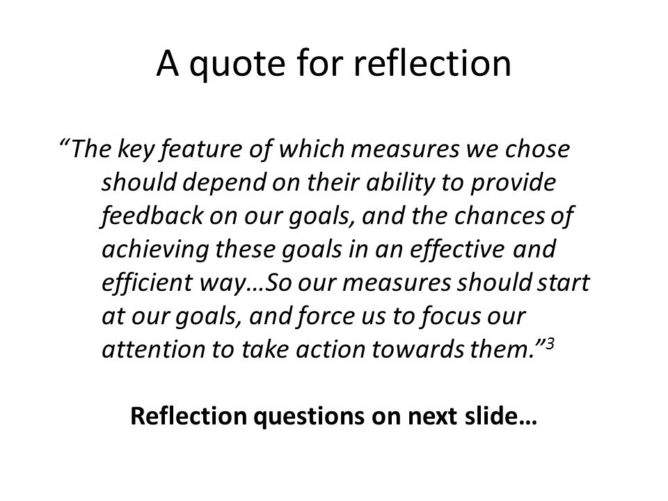 Reflection questions 1.Think about the measures you currently use in your library and information service.