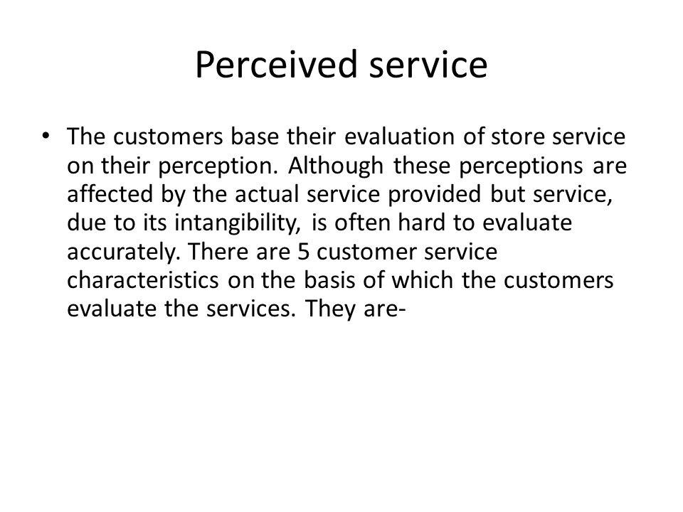 Perceived service Reliability – Accuracy of billing, meeting promised delivery dates.