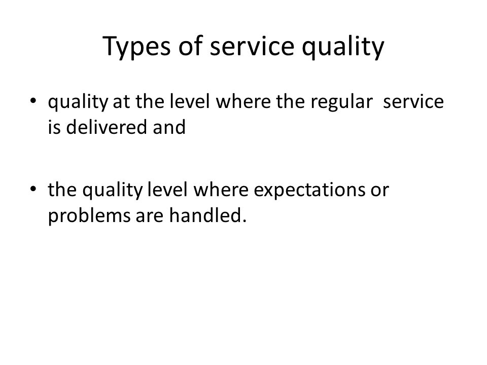 The Gaps Model of Service Quality The Customer Gap The Provider Gaps: Gap 1 – not knowing what customers expect Gap 2 – not having the right service designs and standards Gap 3 – not delivering to service standards Gap 4 – not matching performance to promises Putting It All Together: Closing the Gaps