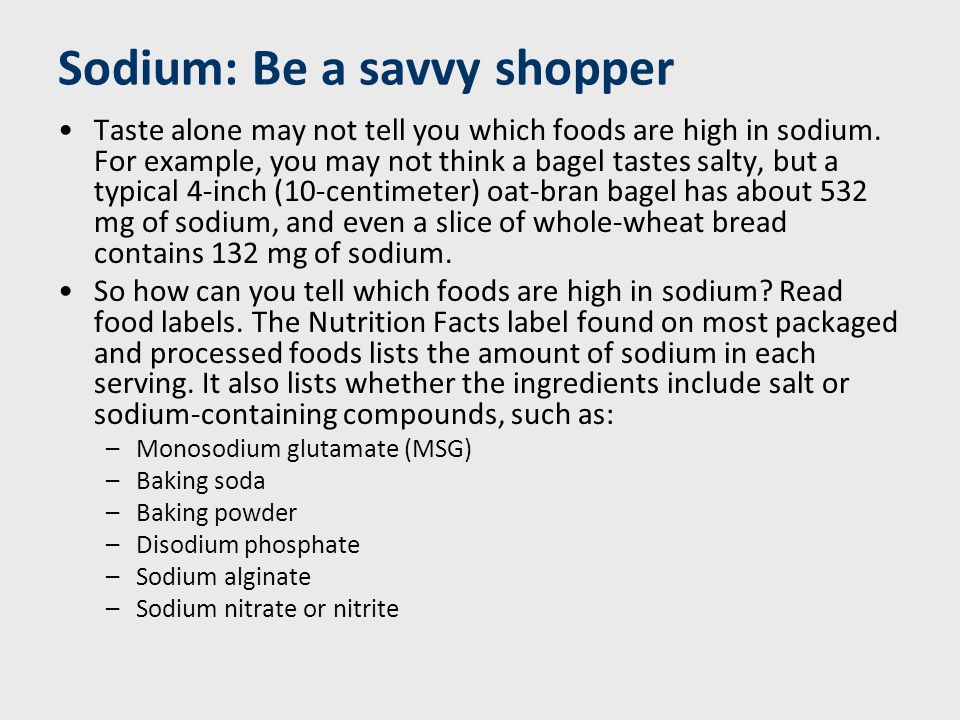 Know your labels Many food packages include sodium-related terms.