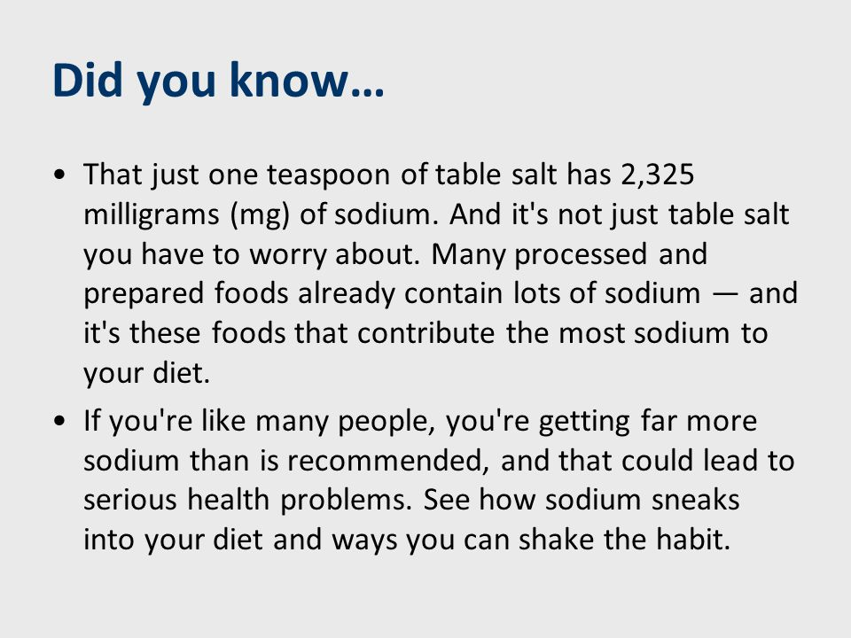 Sodium: Essential in small amounts Your body needs some sodium to function properly because it: Helps maintain the right balance of fluids in your body Helps transmit nerve impulses Influences the contraction and relaxation of muscles