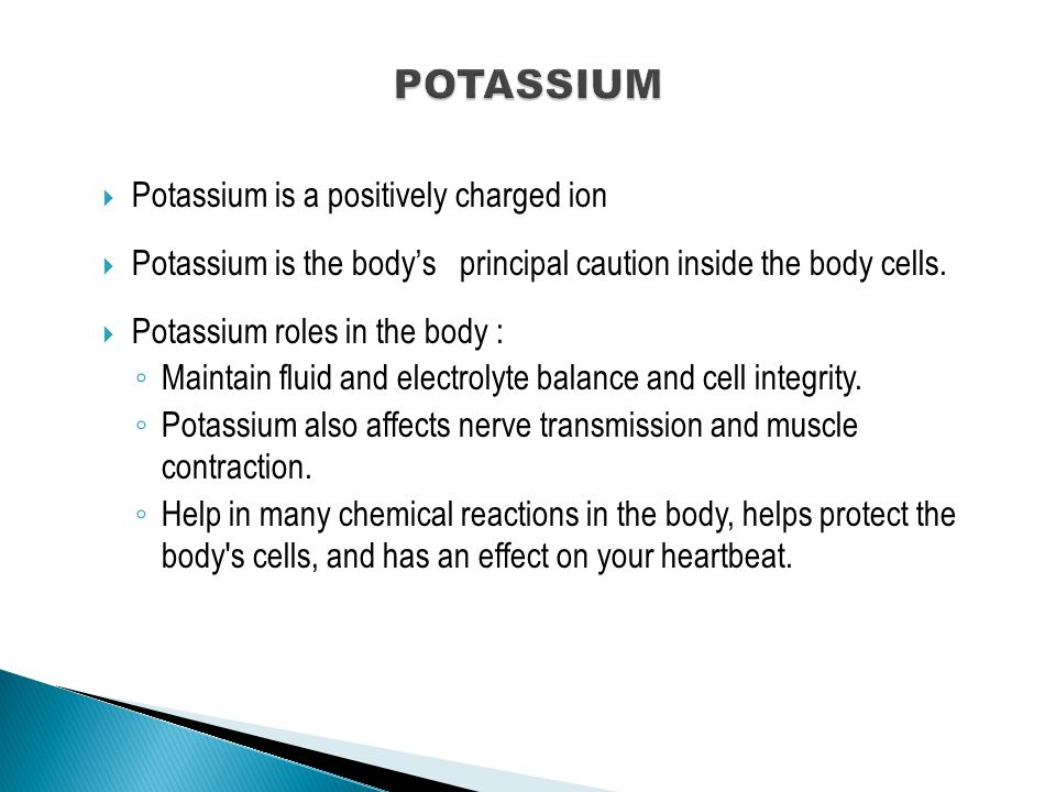  Recommendation ◦ There is no RDA for potassium.Adult minimum requirement is 2,000 mg/day.