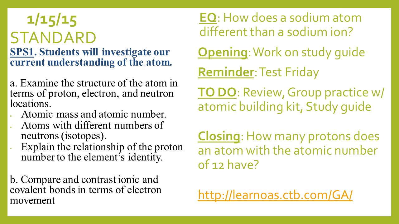 1/14/15 EQ: How does a sodium atom different than a sodium ion.