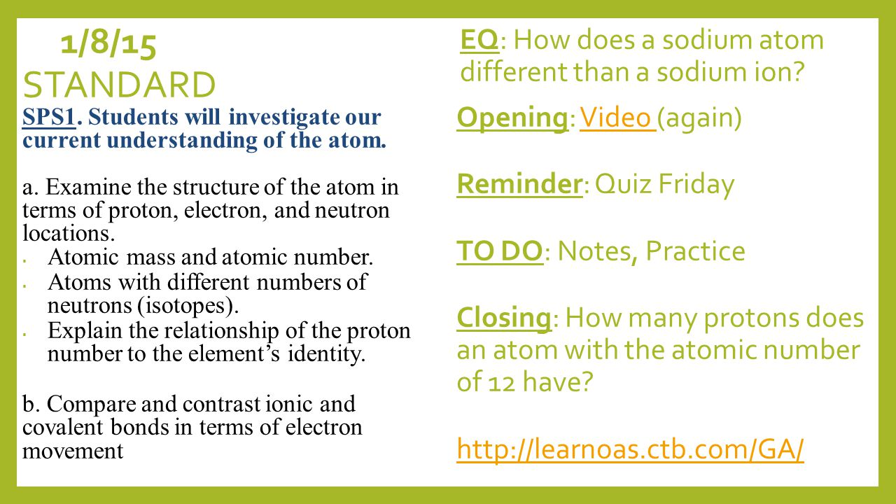 1/7/15 EQ: How does a sodium atom different than a sodium ion.