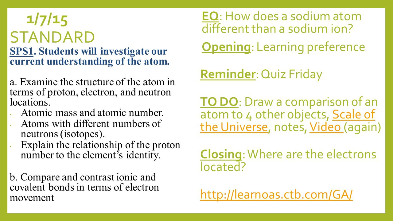 1/6/15 EQ: How does a sodium atom different than a sodium ion.