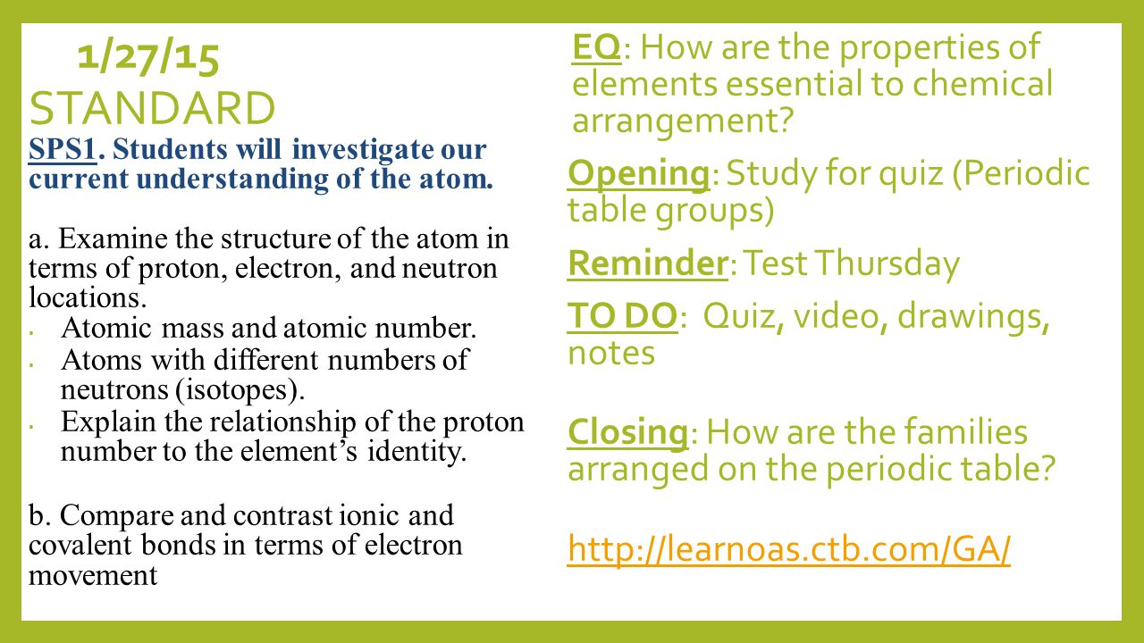 1/26/15 EQ: How are the properties of elements essential to chemical arrangement.