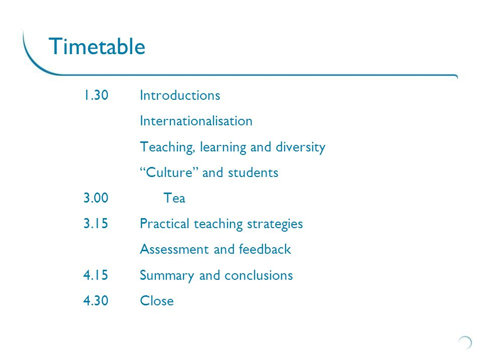 Internationalisation: meanings More / different students Changes in who you're teaching, how they learn and what they expect from a UK education Internationalising the curriculum Putting the discipline in a wider context (broader sources, application in a range of contexts) Graduates with a global outlook An outcome of studying an internationalised curriculum in an internationally mixed student / staff body