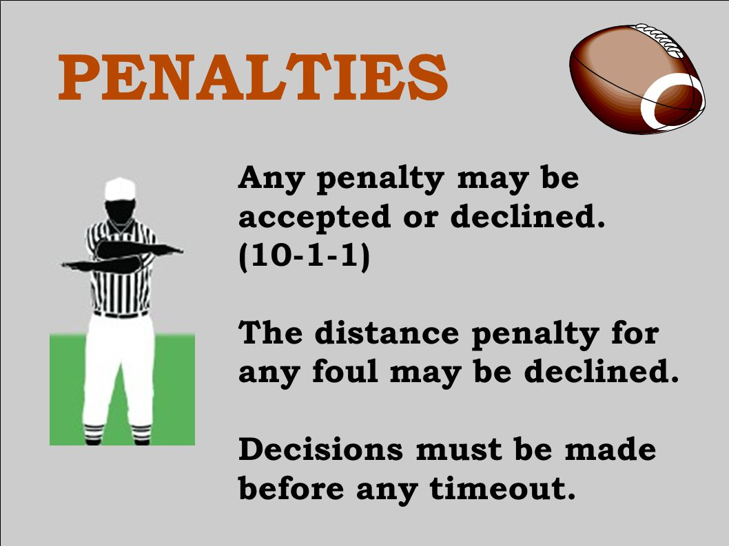 PENALTIES Give preliminary signal to press-box side of field only.