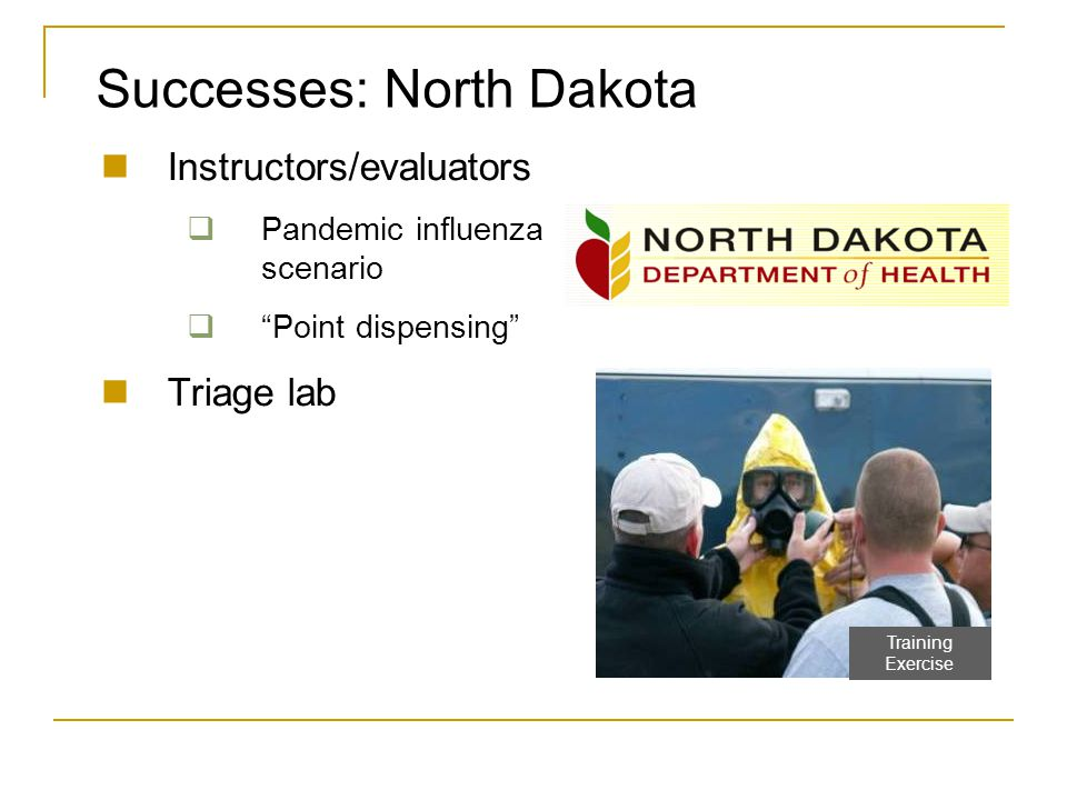 Successes: Idaho Networking Exercise involvement Training Collaborative medical surveillance Local Emergency Planning Committee (LEPC) meetings Training Exercise