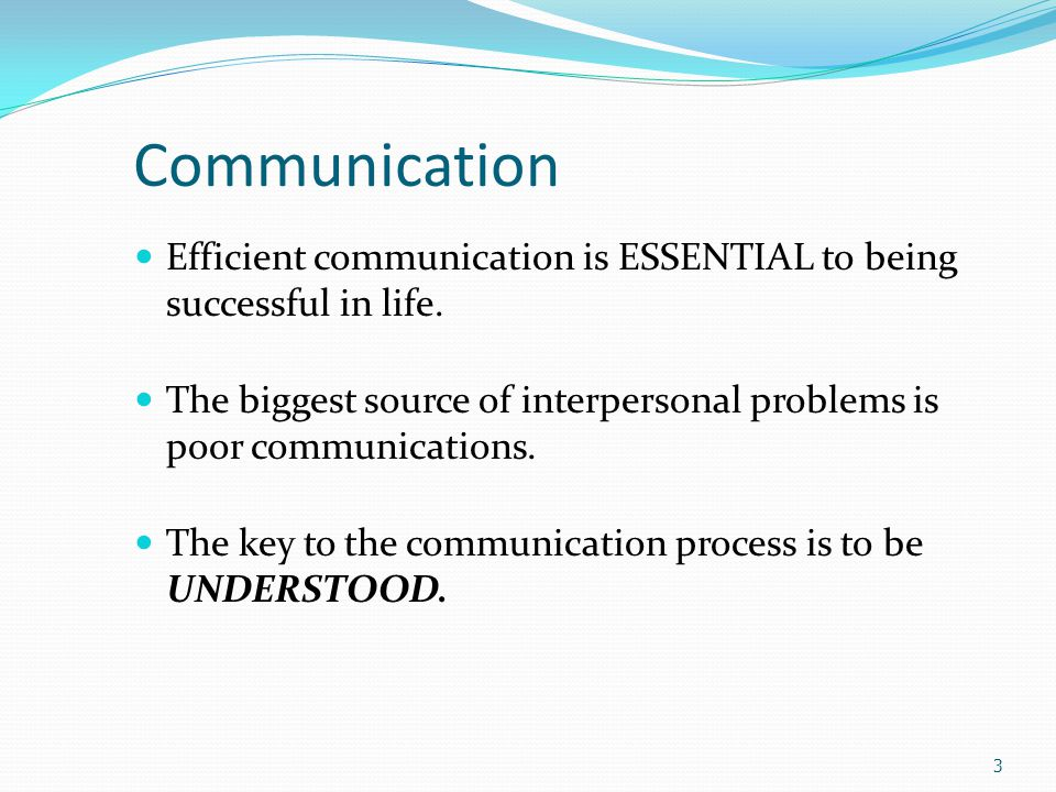 Communication The aim of communication is the transference and understanding of information between two or more people.