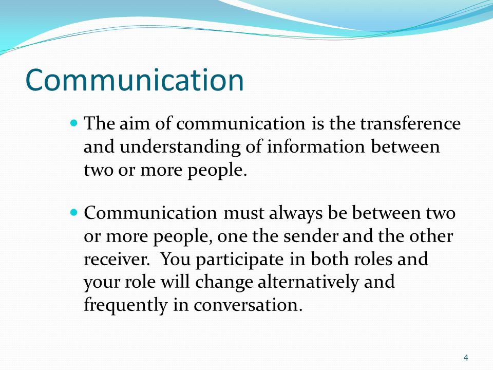 Communication Feedback We may say that communication has occurred only when the message has been understood.