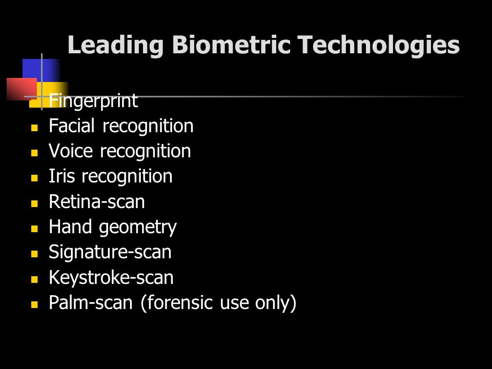 Disciplines with reduced commercial viability or in exploratory stages include: DNA Ear shape Odor (human scent) Vein-scan (in back of hand or beneath palm) Finger geometry (shape and structure of finger or fingers) Nailbed identification (ridges in fingernails) Gait recognition (manner of walking)