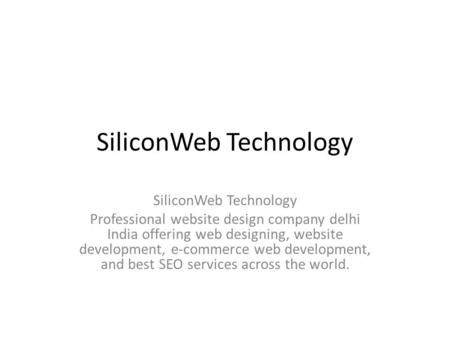 SiliconWeb Technology