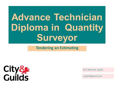 Tender and Estimating,Contract,Contractual Arrangements,City and guild (Advance Technician Diploma in Quantity Surveyor)