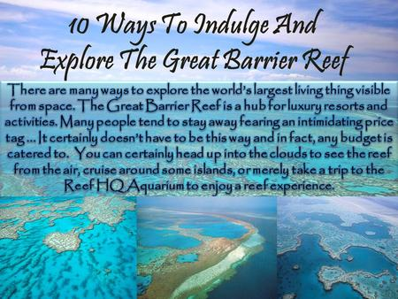 10 Ways To Indulge And Explore The Great Barrier Reef.