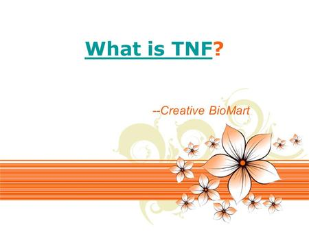 Page 1 What is TNFWhat is TNF? --Creative BioMart.
