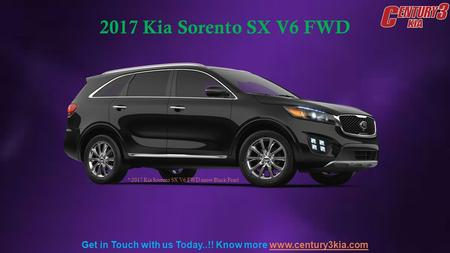 2017 Kia Sorento SX V6 FWD Get in Touch with us Today..!! Know more  * 2017 Kia Sorento SX V6 FWD snow Black Pearl.