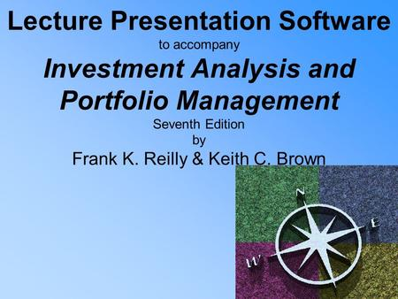 Lecture Presentation Software to accompany Investment Analysis and Portfolio Management Seventh Edition by Frank K. Reilly & Keith C. Brown.