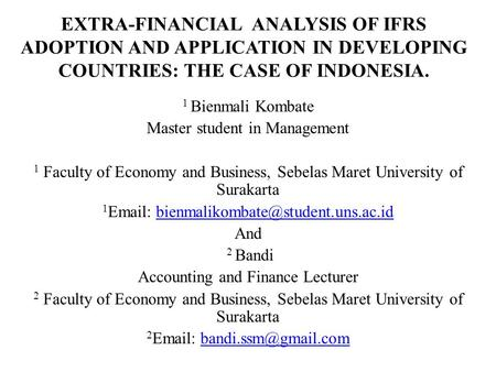 EXTRA-FINANCIAL ANALYSIS OF IFRS ADOPTION AND APPLICATION IN DEVELOPING COUNTRIES: THE CASE OF INDONESIA. 1 Bienmali Kombate Master student in Management.