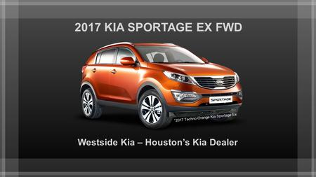 2017 KIA SPORTAGE EX FWD Westside Kia – Houston's Kia Dealer *2017 Techno Orange Kia Sportage Ex.