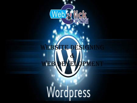 Website Designing & Web Development. Company Profile Web Click India Web Click India an ISO Certified Company understand the value of having a website.