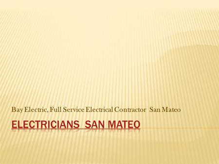 Bay Electric, Full Service Electrical Contractor San Mateo.