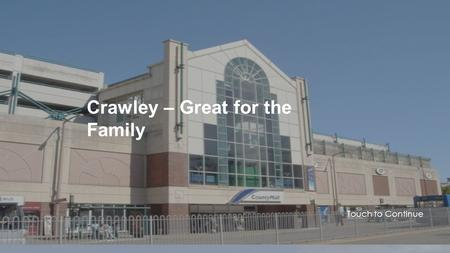 Crawley – Great for the Family Entertaining Entertainment Wonderful Attractions Exciting Games Exquisite Food Crawley – Great for the Family Entertaining.