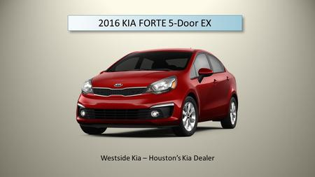 2016 KIA FORTE 5-Door EX Westside Kia – Houston's Kia Dealer.