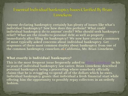 Essential Individual bankruptcy Issues Clarified By Brian Linnekens