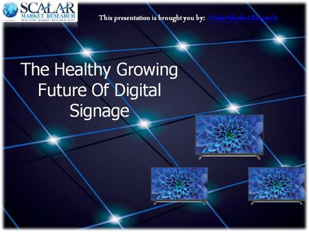 The Healthy Growing Future Of Digital Signage