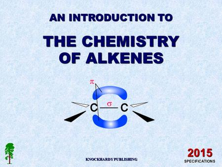 AN INTRODUCTION TO THE CHEMISTRY OF ALKENES KNOCKHARDY PUBLISHING 2015 SPECIFICATIONS.