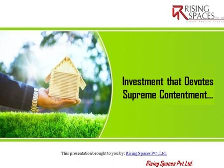 Investment that Devotes Supreme Contentment… !
